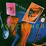 Foreigner: The Very Best… and Beyond