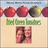 Fried Green Tomatoes: Original Motion Picture Soundtrack