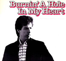 Burnin' a Hole in My Heart