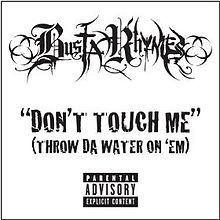 Don't Touch Me (Throw Da Water on 'Em)