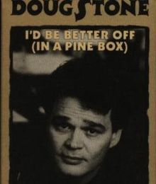 I'd Be Better Off (In a Pine Box)